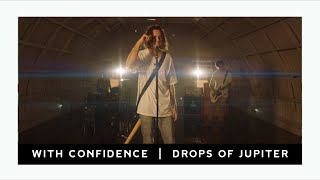 With Confidence - Drops Of Jupiter (Official Music Video)