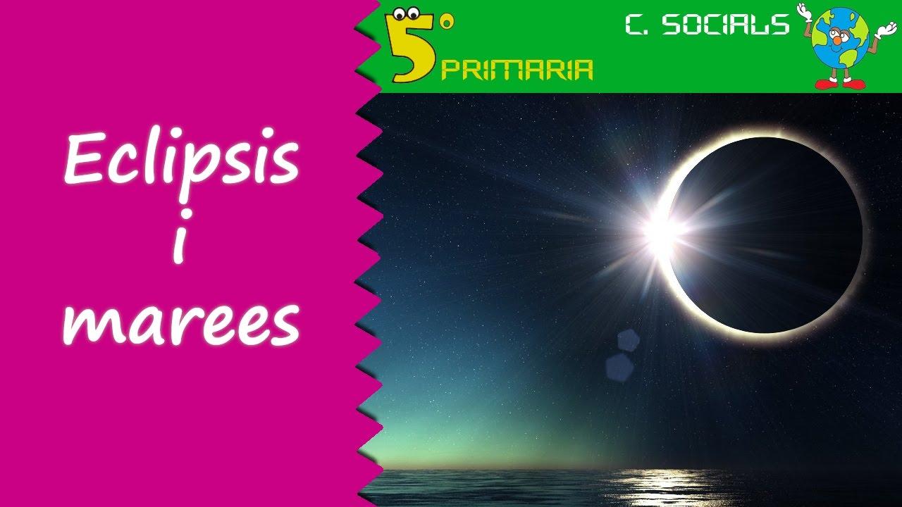 Eclipsis i marees. Socials, 5é Primària. Tema 1