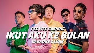 Pee Wee Gaskins   Ikut Aku Ke Bulan (minus One Akustik)