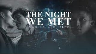 Magnus & Alec -The Night We Met