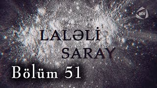 Laləli Saray (51-ci bölüm)