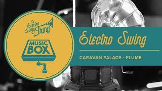 Caravan Palace - Plume // Electro Swing