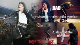 Michael Jackson | Bad - BAD World Tour - instrumental/studio version