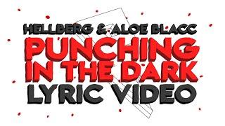 Hellberg & Aloe Blacc   Punching In The Dark (Lyric Video)
