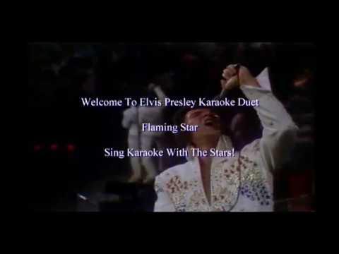 Elvis Presley Flaming Star Karaoke Duet