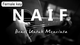Benci Untuk Mencinta   Naif Female Key ( Acoustic Karaoke )