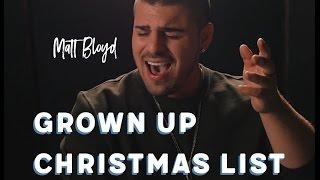 Grown Up Christmas List - cover by Matt Bloyd