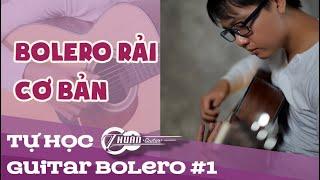 Tự Học Guitar Bolero #1 | Hướng Dẫn Cách Chơi điệu BOLERO CƠ BẢN | Thuận Guitar