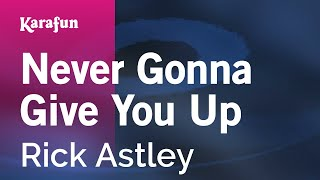 Karaoke Never Gonna Give You Up - Rick Astley *