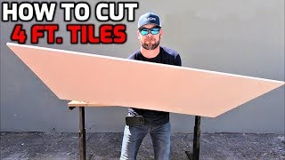 How to Cut 4 Ft. Porcelain Tiles