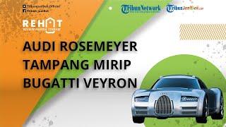 REHAT: Audi Rosemeyer Tampang Mirip Bugatti Veyron, Pake Mesin W16
