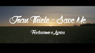 Joan Thiele - Save Me (Traduzione in Italiano + Lyrics)