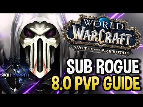GET STARTED: Subtlety Rogue BfA 8 0 PvP Talents, Azerite