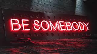 BROHUG - Be Somebody