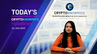 cryptoknowmics-daily-dose-of-crypto-updates-4-jan-2020