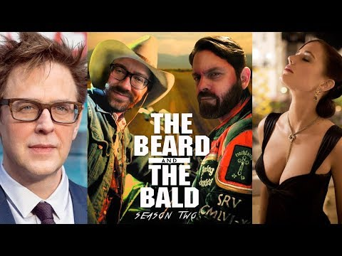 The Beard & The Bald - James Gunn, Eva Green on Bond, Avengers: Endgame & more!