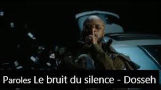 Paroles Le Bruit Du Silence   Dosseh [son Officiel]
