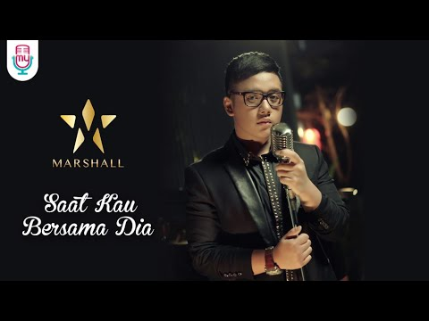 Marshall - Saat Kau Bersama Dia (Official Music Video) Mp3