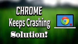 Fix Google Chrome Crashing All Pages and Extensions Without Uninstalling Chrome [2021]