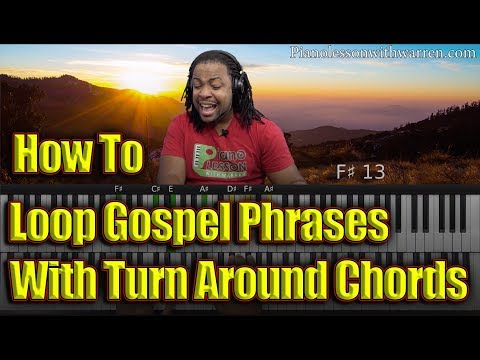#99: How To Loop Gospel Phrases With Turn Around Chords