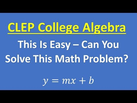 CLEP College Algebra – A Very Easy Practice Problem, Can You ...