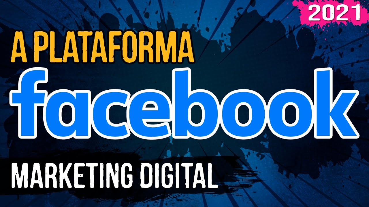 A Plataforma Facebook – Marketing Digital – 04