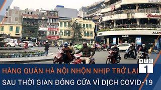 Hà Nội: Hàng quán nhộn nhịp trong ngày trở lại sau thời gian đóng cửa vì dịch Covid-19   VTC1