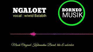 Wiwid Balabih | NGALOET Pop Dayak Kalimantan | Cover