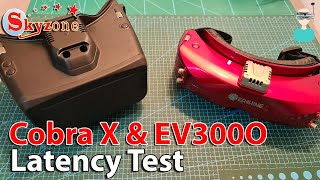 SkyZone Cobra X & Eachine EV300O Latency Tests