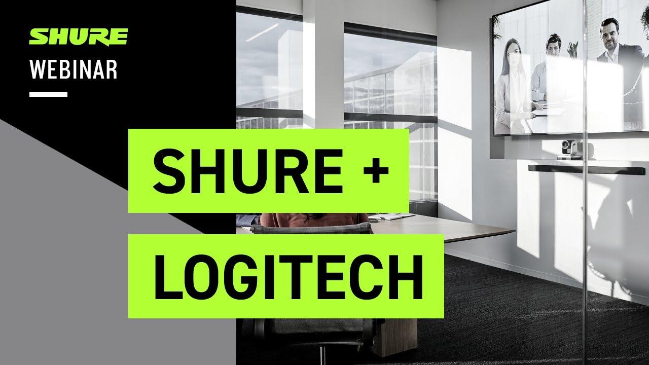 Webinar - Shure & Logitech