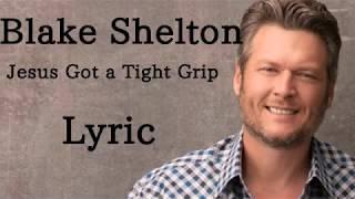 Blake Shelton   Jesus Got A Tight Grip (lyric)