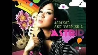 (FULL ALBUM) Astrid   Jadikan Aku Yang Kedua (2007)