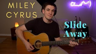 Miley Cyrus    Slide Away Cover