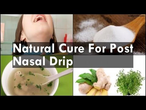 Video Natural Cure For Post Nasal Drip