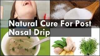 Natural Cure For Post Nasal Drip