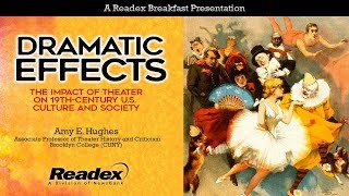 Dramatic Effects: The Impact of Theater on 19th-Century U.S. Culture and Society
