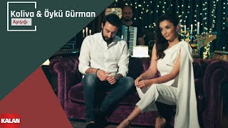 Koliva & Öykü Gürman   Ay Işığı [ Official Music Video © 2019 Kalan Müzik ]
