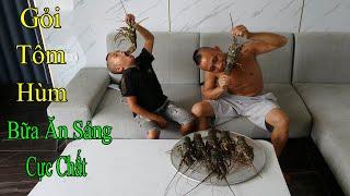 Gỏi Tôm Hùm - Bữa Ăn Sáng Chất Nhất Việt Nam