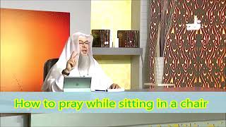 How to pray sitting in a chair? - Sheikh Assim Al Hakeem
