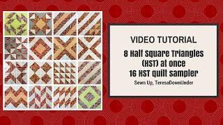 1 Tutorial, 16 Half Square Triangles (HST), 16 Different Blocks, 1 Quilt