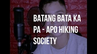 Batang Bata ka pa - Apo Hiking Society (Kyle Echarri Cover)