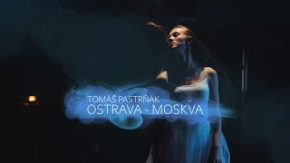 Video Tomáš Pastrňák - Ostrava - Moskva (OFFICIAL)
