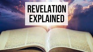 The Book of Revelation Explained!