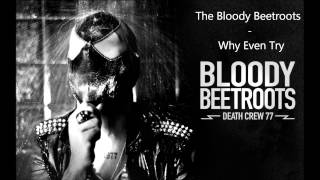 Theophilus London - Why Even Try (The Bloody Beetroots Remix) (HD)