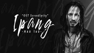 Ipang - Mau Tahu OST Serendipity (Lirik Video)