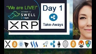 Ripple SWELL 2018 Day 1 Take-Aways, XRP IS LIVE & looking to be best performer