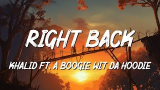 Khalid   Right Back (Lyrics) Ft. A Boogie Wit Da Hoodie