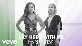 Maddie & Tae   Lay Here With Me (Official Audio) Ft. Dierks Bentley
