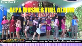 Alpa Musik 8 Full Album Video Orgen Lampung Remik New  2018 Oksastudio