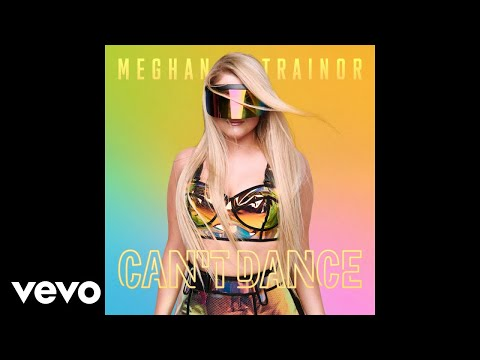 "Meghan Trainor – ""Can't Dance"""